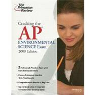Cracking the AP Environmental Science Exam, 2009 Edition
