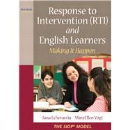 Response to Intervention (RTI) and English Learners : Making It Happen