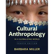 Cultural Anthropology in a Globalizing World Plus NEW MyAnthroLab without Pearson eText -- Access Card Package