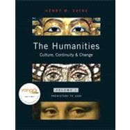 Humanities, The: Culture, Continuity, and Change, Volume 1 (with MyHumanitiesKit Student Access Code Card)