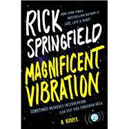 Magnificent Vibration A Novel 9781476758909R