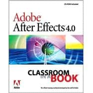 Adobe After Effects 4.0: Classroom in a Book