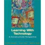 Learning with Technology : A Constructivist Perspective