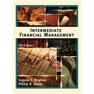 Intermediate Financial Management With Infotrac College Edition (Book with CD-ROM)