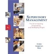 Supervisory Management : The Art of Empowering, and Developing People