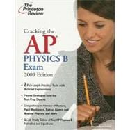Cracking the AP Physics B Exam, 2009 Edition