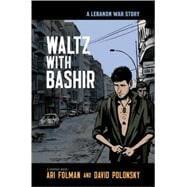 Waltz with Bashir A Lebanon War Story 9780805088922R