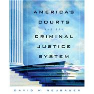 America�s Courts and the Criminal Justice System (with CD-ROM and InfoTrac)