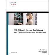 NX-OS and Cisco Nexus Switching : Next-Generation Data Center Architectures