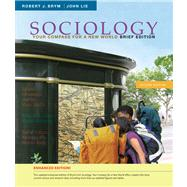 Sociology Your Compass for a New World, Brief Edition: Enhanced Edition