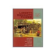 Liberty, Equality, Power A History of the American People (with InfoTrac and American Journey Online)