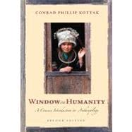 Window on Humanity : A Concise Introduction to General Anthropology with Powerweb