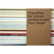 Unpacking My Library : Architects and Their Books