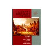 Liberty, Equality, Power A History of the American People, Volume I: to 1877 (with InfoTrac and American Journey Online)