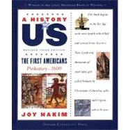 A History of US: The First Americans Prehistory-1600 A History of US Book One