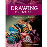Drawing Essentials : A Guide to Drawing from Observation