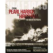 From Pearl Harbor to Hiroshima The War in the Pacific 1941-1945