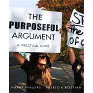 The Purposeful Argument: A Practical Guide, 1st Edition