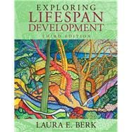 Exploring Lifespan Development Plus NEW MyDevelopmentLab with eText -- Access Card Package, 3/e