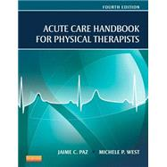 Acute Care Handbook for Physical Therapists, 4/E