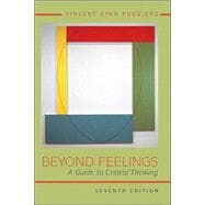 Beyond Feelings : A Guide to Critical Thinking