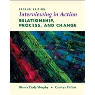 Interviewing in Action Relationship, Process, and Change