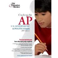 Cracking the AP U.S. Government & Politics Exam, 2009 Edition