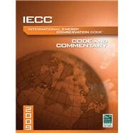 IECC International Energy Conservation Code 2009: Code and Commentary