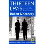 Thirteen Days : A Memoir of the Cuban Missile Crisis