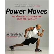 Power Moves : The Four Motions to Transform Your Body for Life