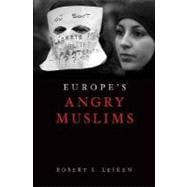 Europe's Angry Muslims The Revolt of The Second Generation