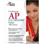 Cracking the AP U. S. History Exam, 2009 Edition