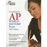 Cracking the AP World History Exam, 2009 Edition