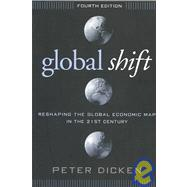 Global Shift, Fourth Edition Reshaping the Global Economic Map in the 21st Century