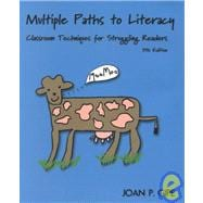 Multiple Paths to Literacy : Classroom Techniques for Struggling Readers, K-12
