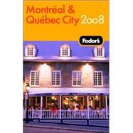 Fodor's Montreal and Quebec City 2008