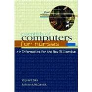 Essentials of Computers for Nurses : Informatics for the New Millennium