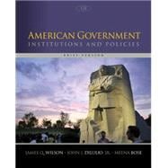 American Government Institutions and Policies, Brief Version