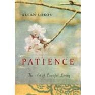 Patience : The Art of Peaceful Living