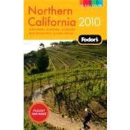 Fodor's 2010 Northern California: With Napa, Sonoma, Yosemite, San Francisco & Lake Tahoe