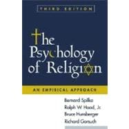 The Psychology of Religion, Third Edition; An Empirical Approach