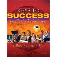 Keys to Success Building Analytical, Creative and Practical Skills, Brief Edition Plus NEW MyStudentSuccessLab Update -- Access Card Package