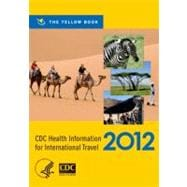 CDC Health Information for International Travel 2012 The Yellow Book