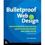 Bulletproof Web Design Improving flexibility and protecting against worst-case scenarios with XHTML and CSS
