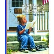 Celebration of Literature and Response, A: Children, Books, and Teachers in K-8 Classrooms