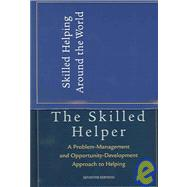 Skilled Helper A Problem Management and Opportunity Development Approach to Helping (with Booklet - Skilled Helping Around the World)