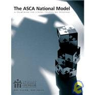 The ASCA National Model: A Framework for School Counseling Programs - Second Edition