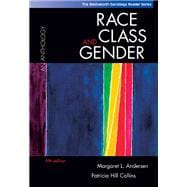 Race, Class, and Gender An Anthology (with InfoTrac)