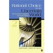 Rational Choice in an Uncertain World : The Psychology of Judgment and Decision Making