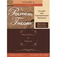 Political Theory Classic and Contemporary Readings: Machiavelli to Rawls